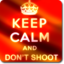 keep-calm-and-dont-shoot